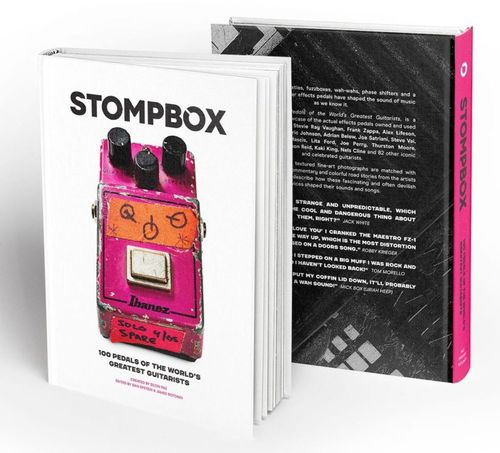 Stompbox: 100 Pedal of the World's Greatest Guitarists (First Edition)